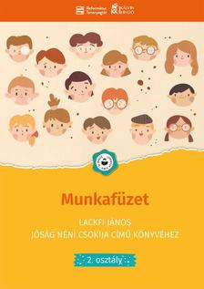 Kovács Zsuzsanna, Sándor Csilla Mária - Munkafüzet Lackfi János Jóság néni csokija című könyvéhez 2. osztály