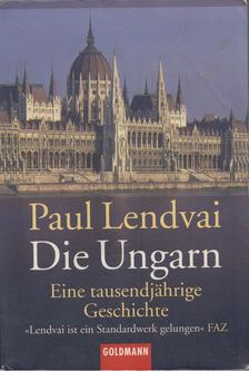 Paul Lendvai - Die Ungarn [antikvár]