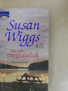 Susan Wiggs - Ma este megtalállak [antikvár]