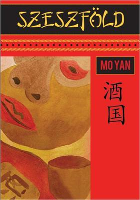 MO YAN - SZESZFÖLD