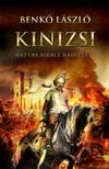 Benkõ László - Kinizsi - Mátyás király hadvezére