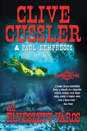 Clive Cussler - Paul Kemprecos - Az Elveszett város / NUMA-AKTÁK 5.