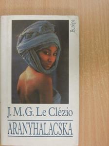 J. M. G. Le Clézio - Aranyhalacska [antikvár]