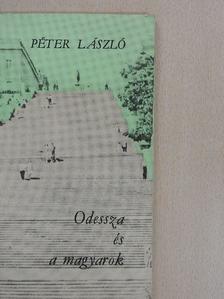 Péter László - Odessza és a magyarok [antikvár]