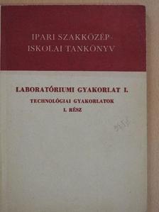 Illés László - Laboratóriumi gyakorlat I. [antikvár]