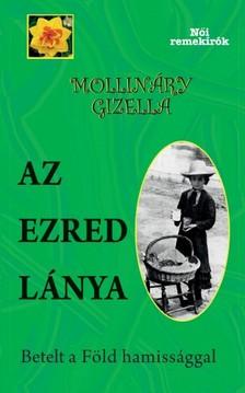 MOLLINÁRY GIZELLA - Az ezred lánya - Betelt a Föld hamissággal [eKönyv: epub, mobi]