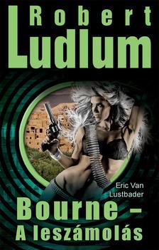 Robert Ludlum - BOURNE - A LESZÁMOLÁS
