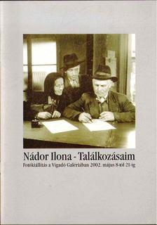 Szarka Klára - Nádor Ilona - Találkozásaim [antikvár]
