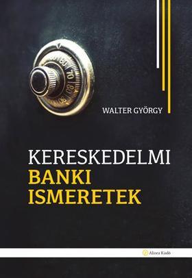 WALTER GY - Kereskedelmi banki ismeretek