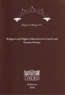 Pusztai Gabriella - Religion and Higher Education in Central and Eastern Europe [antikvár]