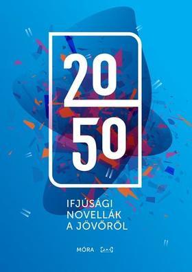 2050 - Ifjúsági novellák - ÜKH 2018