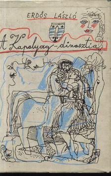 Erdős László - A Kapalyag-dinasztia [antikvár]