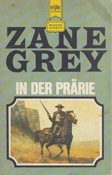 Zane Grey - In der Prärie [antikvár]