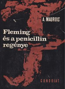 André Maurois - Fleming és a penicillin regénye [antikvár]