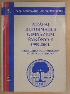 Adorján Zoltán - A Pápai Református Gimnázium Évkönyve 1999-2001 [antikvár]
