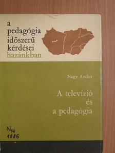 Dr. Nagy Andor - A televízió és a pedagógia [antikvár]