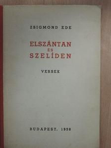 Zsigmond Ede - Elszántan és szeliden [antikvár]