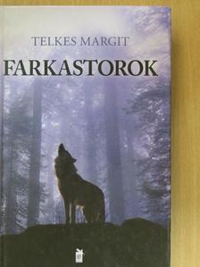 Telkes Margit - Farkastorok [antikvár]