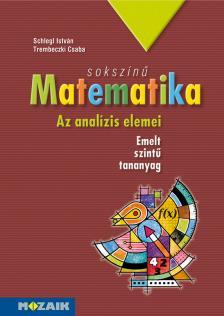 SCHLEGL ISTVÁN - MS-2313 Sokszínű matematika - Az analízis elemei tankönyv (emelt szint) (Digitális hozzáféréssel)