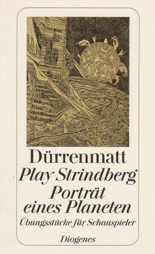 FRIEDRICH DÜRRENMATT - Play Strindberg - Porträt eines Planeten [antikvár]