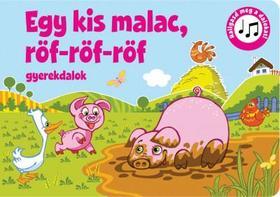 Szalay Könyvkiadó - Egy kis malac, röf-röf-röf