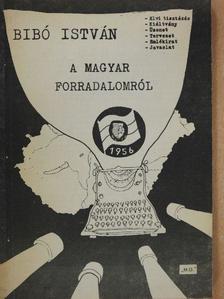 Bibó István - A magyar forradalomról [antikvár]