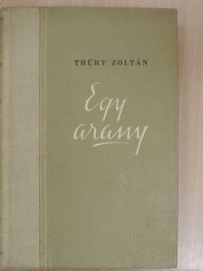 Thury Zoltán - Egy arany [antikvár]
