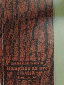 Labancz Gyula - Hanghoz az arc [antikvár]