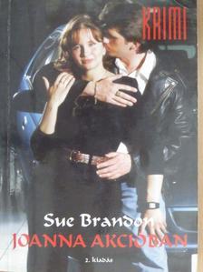 Sue Brandon - Joanna akcióban I. [antikvár]