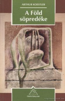 Arthur Koestler - A Föld söpredéke [antikvár]