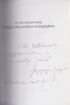 Buzogány Dezső - Az úrvacsora tana Philipp Melanchton teológiájában (dedikált) [antikvár]