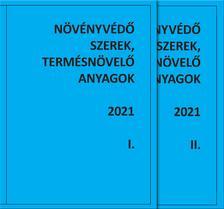NÖVÉNYVÉDŐ SZEREK, TERMÉSNÖVELŐ ANYAGOK I-II. 2021.