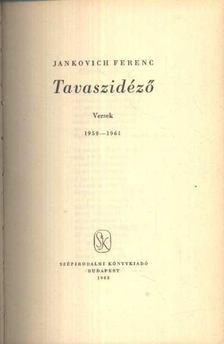Jankovich Ferenc - Tavaszidéző [antikvár]