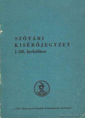 Osztié Györgyné - Szótári kisérőjegyzet a zágrábi angol audio-vizuális tananyag 1-50. leckéihez [antikvár]