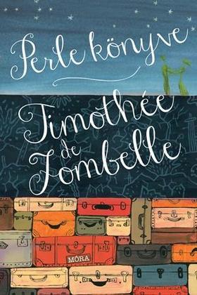 Timothée de Fombelle - Perle könyve [nyári akció]