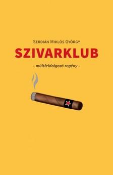 SERDIÁN MIKLÓS GYÖRGY - Szivarklub [eKönyv: epub, mobi]