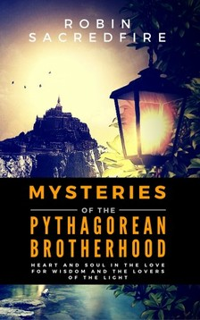 Sacredfire Robin - Mysteries of the Pythagorean Brotherhood [eKönyv: epub, mobi]