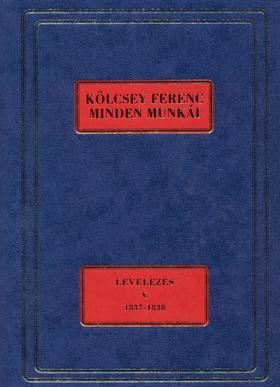 Szabó G. Zoltán - Kölcsey Ferenc Minden Munkái. Levelezés V. 1837-1838.