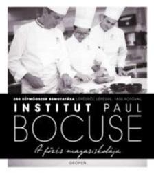 Paul Bocuse - A főzés magasiskolája - Institut Paul Bocuse