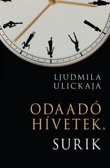 Ljudmila Ulickaja - Odaadó hívetek, Surik [eKönyv: epub, mobi]