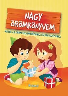 Halász-Szabó Klaudia és Sarkady-Filák Éva - Nagy örömkönyvem [eKönyv: pdf]