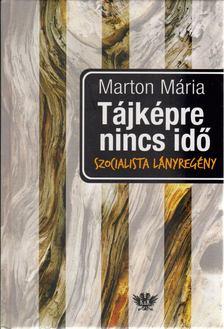 MARTON MÁRIA - Tájképre nincs idő [antikvár]