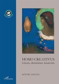 Kőváry Zoltán - Homo Creativus - Létezés, élettörténet, kreativitás