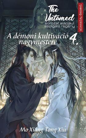 Mo Xiang Tong Xin - The Untamed 4. - A démoni kultiváció nagymestere