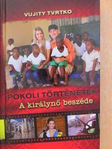 Vujity Tvrtko - Pokoli történetek - A királynő beszéde [antikvár]