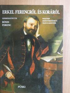 Almási István - Erkel Ferencről és koráról [antikvár]