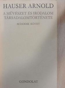Hauser Arnold - A művészet és irodalom társadalomtörténete II. (töredék) [antikvár]