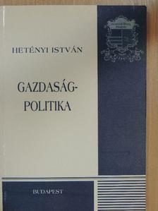 Hetényi István - Gazdaságpolitika [antikvár]