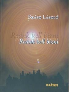 Szász László - Reánk kell bízni [antikvár]