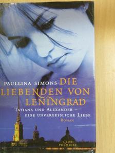 Paullina Simons - Die Liebenden von Leningrad [antikvár]